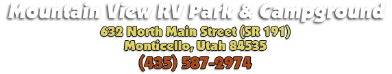 Mountain View RV Park & Campground, 632 North Main Street (SR 191), Monticello, Utah 84535 - (435) 587-2974